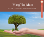 The status of Endowment – Waqf in Islam