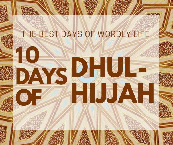 10 days of Dhul Hijjah typed on an islamic art inspired background